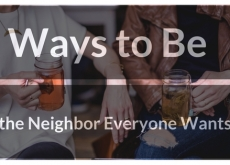 Ways to Be the Neighbor Everyone Wants